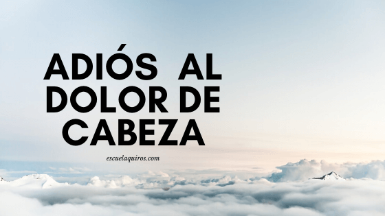 blog post quiros dolor de cabeza